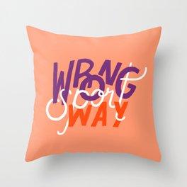 Wrong Way, Sport Throw Pillow