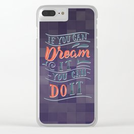 if you can dream it | klinger.studio Clear iPhone Case