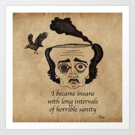 Poe insane Art Print