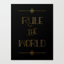 rule the world Canvas Print