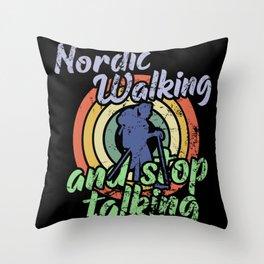 Nordic walking and stop talking Throw Pillow