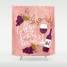 Where's My Fucking Wine? Shower Curtain