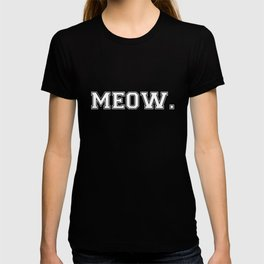 Meow. - White on Black T-shirt
