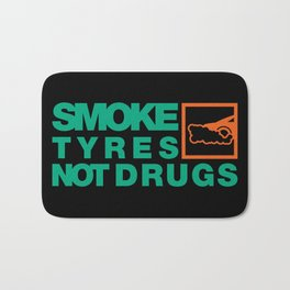 SMOKE TYRES NOT DRUGS v7 HQvector Bath Mat