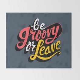 Be Groovy or Leave Throw Blanket