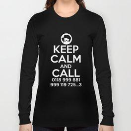 Keep Calm And Call 0118 999 881 999 119 725 3 Long Sleeve T-shirt