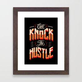 Can't Knock The Hustle  Framed Art Print