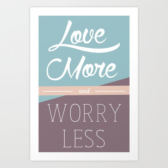 Love More & Worry Less Typography Art Print