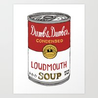 dumb and dumber Art Prints featuring Loudmouth Soup - Dumb and Dumber by Panda McFan
