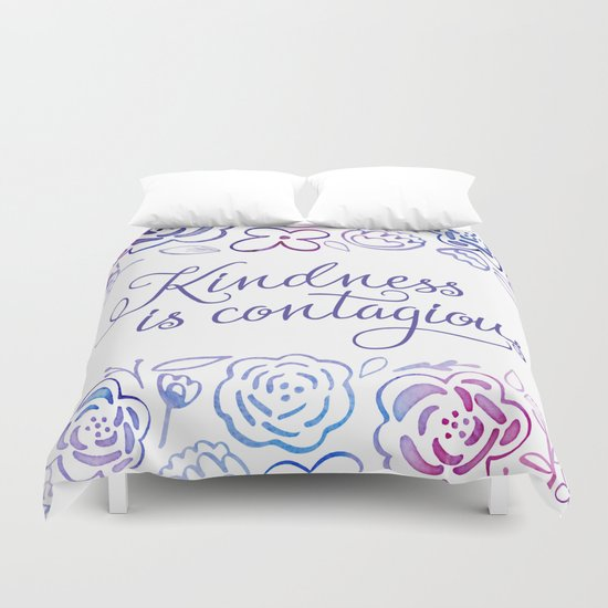 Kindness is Contagious Duvet Cover