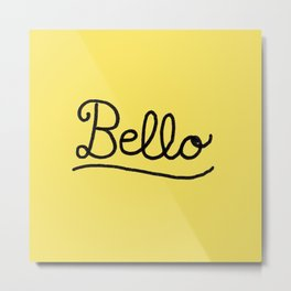 Funny Bello Hello Typography in Yellow and Black Metal Print