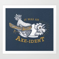 It was an Axe-ident Art Print