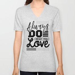 Inspirational Gift Idea Always Do What You Love Unisex V-Neck