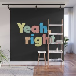 Yeah, right. Wall Mural