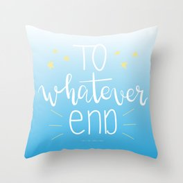 To Whatever End (Blue) Throw Pillow