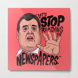 Let's Stop Reading The Newspapers Metal Print