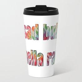 sad but hella rad Travel Mug
