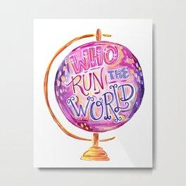 Who Run The World - Feminist Quote - Vintage Globe Metal Print