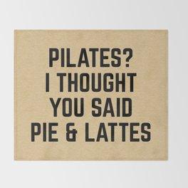 Pie & Lattes Funny Quote Throw Blanket