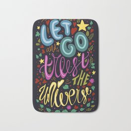 let go and trust the universe Bath Mat