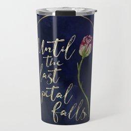 Until the last petal falls. Travel Mug