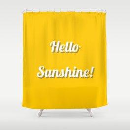 Hello Sunshine! Shower Curtain