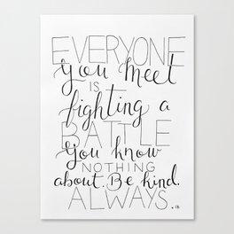 Be Kind Always Canvas Print