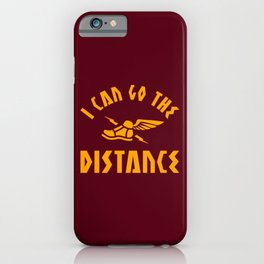 I Can Go The Distance iPhone Case