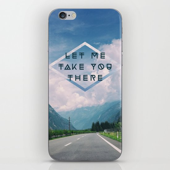 LET ME TAKE YOU THERE iPhone & iPod Skin