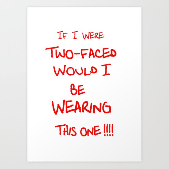 If I were two-faced Art Print