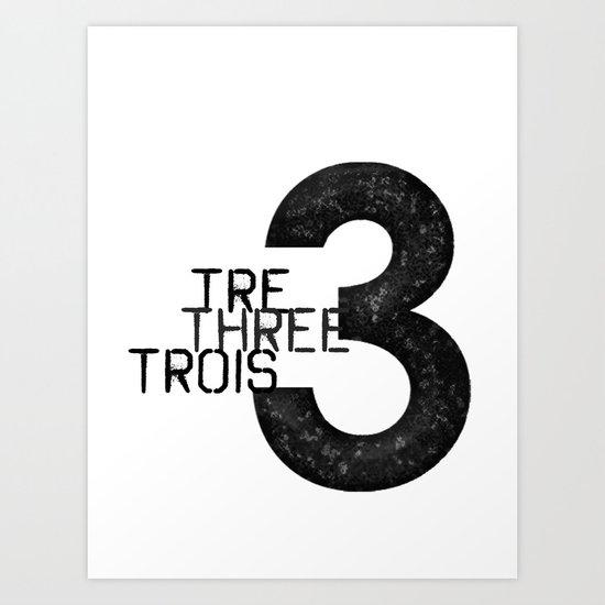 Three, tre, trois Art Print