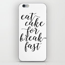 CAKE POP STAND, Eat Cake For Breakfast,Kitchen Decor,Funny Print,Humorous, Food gift,Food Art iPhone Skin