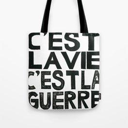 C'EST LA VIE, C'EST LA GUERRE  Tote Bag