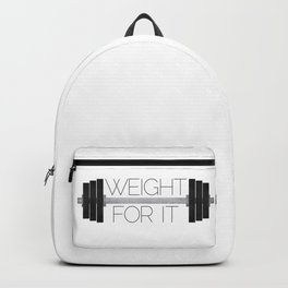 Weight For It Backpack