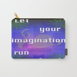 Let it run! Carry-All Pouch