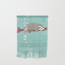 Sloth card - just 5 more minutes Wall Hanging
