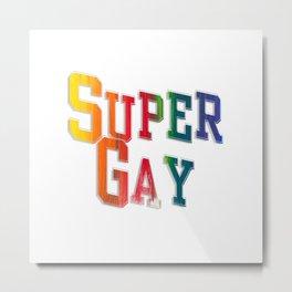 Super Gay Metal Print