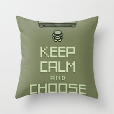 Keep Calm and Choose One Throw Pillow