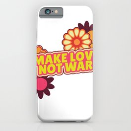 Make Love Was not rate Flowers iPhone Case