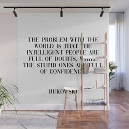 problem with the world - bukowski quote Wall Mural