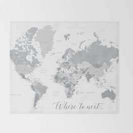 Where to next world map with cities in grayscale Throw Blanket