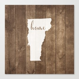 Vermont is Home - White on Wood Canvas Print
