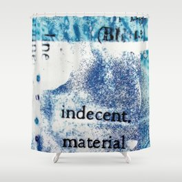 Indecent Material Shower Curtain