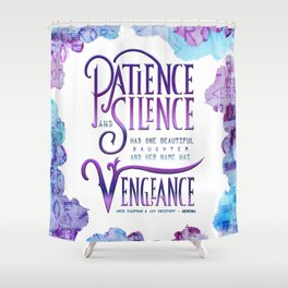 PATIENCE AND SILENCE Shower Curtain