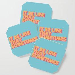 It Be Like That Sometimes - Retro Blue Coaster