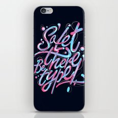 So, let there be type iPhone & iPod Skin