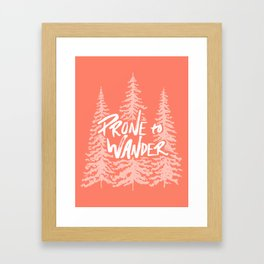 Prone to Wander - Coral Framed Art Print