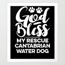 God Bless My Rescue Cantabrian Water Dog Paw Print for Dog Walker Gift Art Print