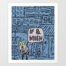 If And When Art Print