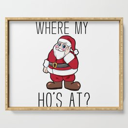 where are my hos at Santa Claus Christmas Serving Tray